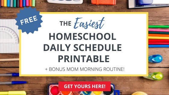 get your free homeschool daily schedule printable here