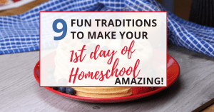 make your first day of homeschool with these nine great traditions