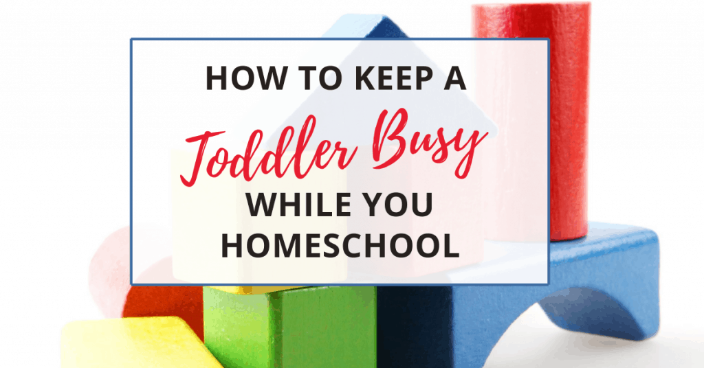 how to keep a toddler busy while you homeschool