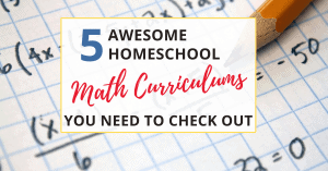 5 awesome homeschool math curriculum options