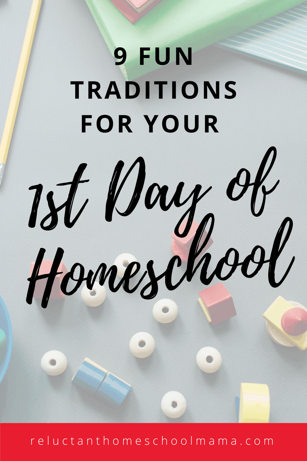 9 Traditions to Make Your First Day of Homeschool Amazing