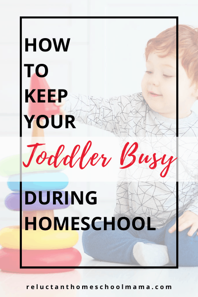 you can keep your toddler busy while you homeschool