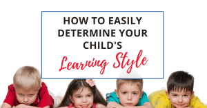 how to easily determine your child's learning style