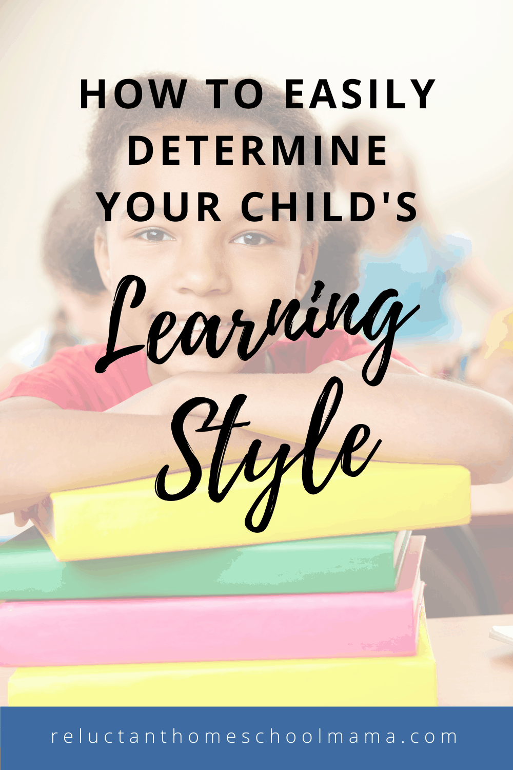 How to Easily Determine Your Child\'s Learning Style