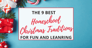 9 homeschool Christmas traditions