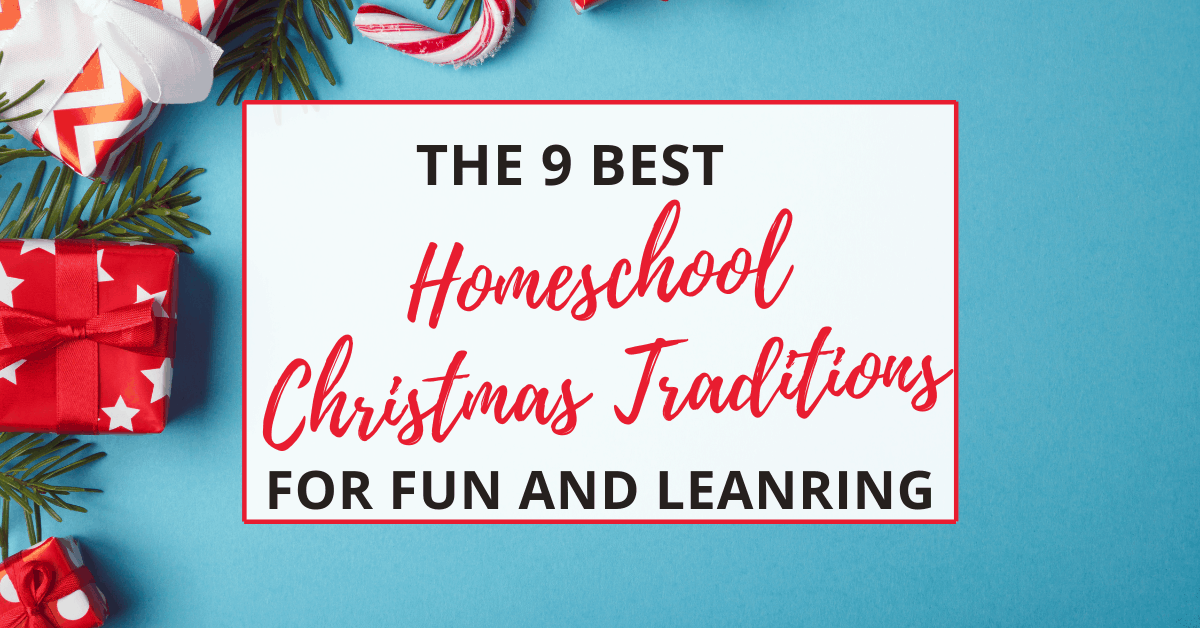 9 homeschool Christmas traditions