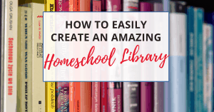 how to create a homeschool library