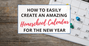 your homeschool calendar