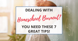 dealing with homeschool burnout