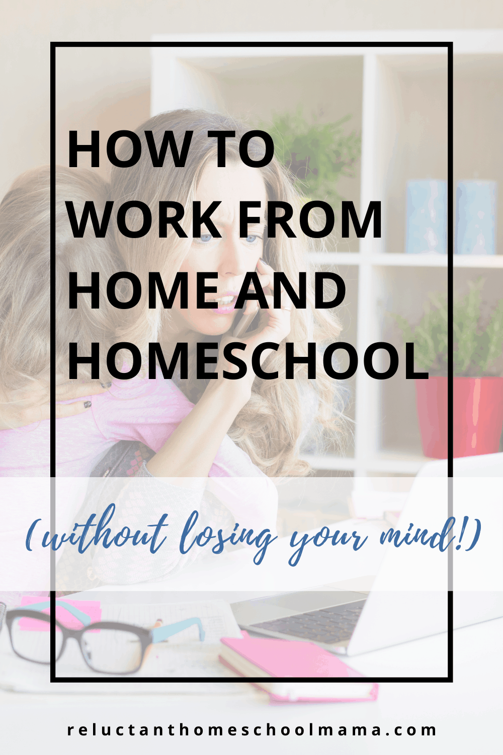 How to Work from Home and Homeschool (Successfully)