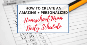 homeschool mom daily schedule