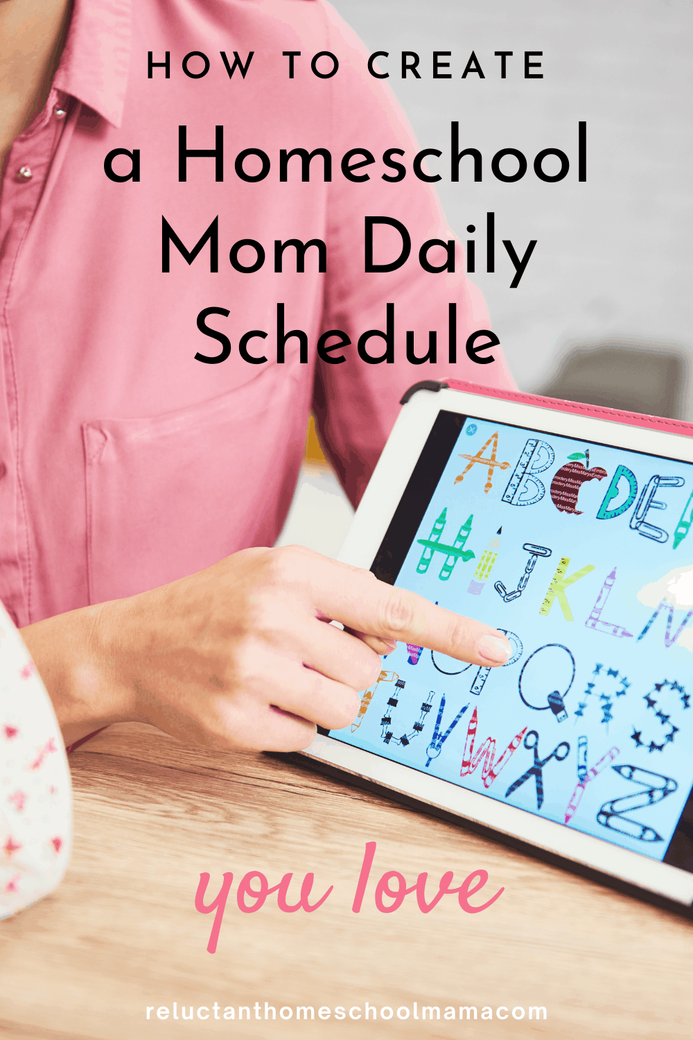 How to Create an Amazing Personalized Homeschool Mom Daily Schedule