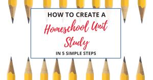 how to create a homeschool unit study
