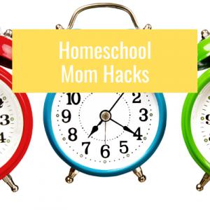 homeschool mom hacks