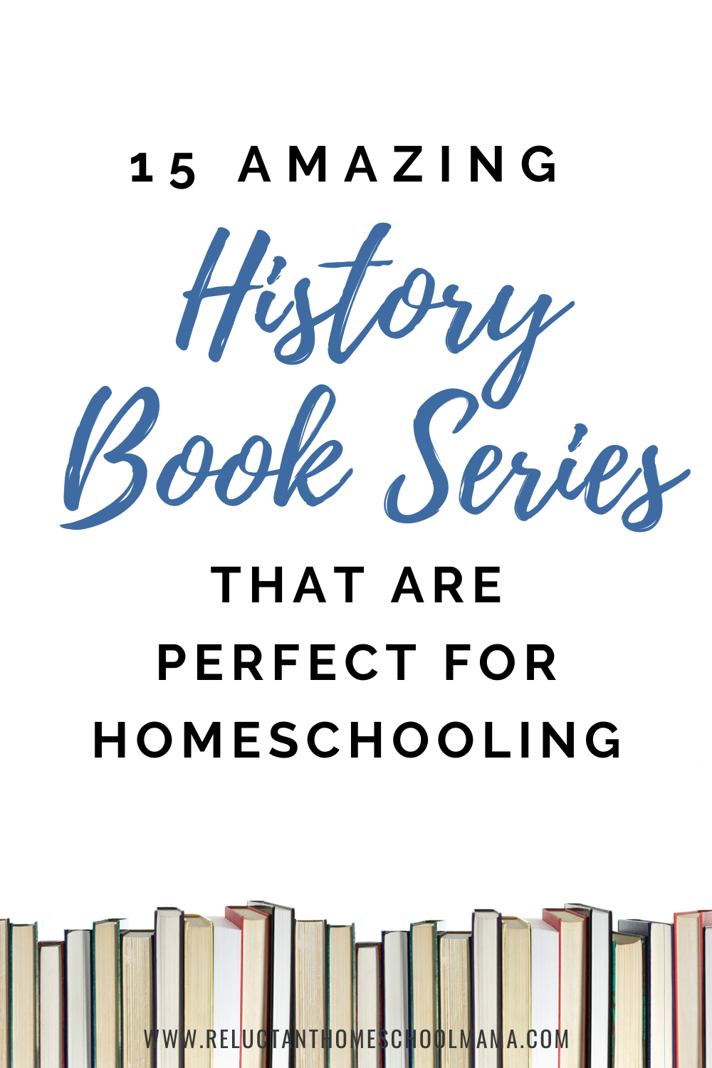 15 Amazing History Book Series You Need in Your Homeschool