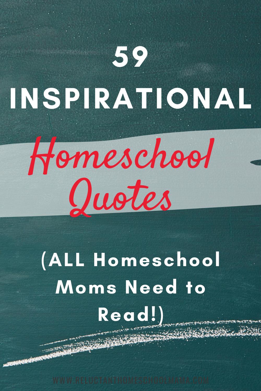 59 Inspirational Homeschooling Quotes All Homeschool Moms Need